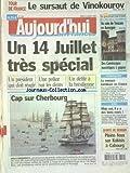AUJOURD'HUI EN FRANCE [No 1322] du 14/07/2005 - UN 14 JUILLET TRES SPECIAL - UN DEFILE A LA BRESILIENNE - VIEUX GREEMENTS - CAP SUR CHERBOURG - TERRORISME - LA MENACE KAMIKAZE EN FRANCE - VINS - MAIS OUI IL Y A DES BONS ROSES