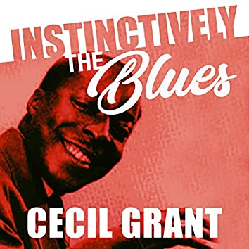 Instinctively the Blues - Cecil Gant