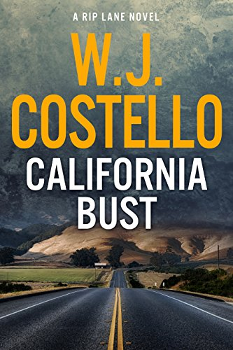 California Bust (Rip Lane Book 3) by [W.J. Costello]