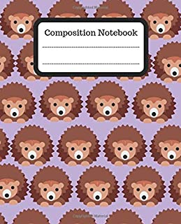 Composition Notebook: School journal ~ Notebook to Write in, college ruled Lined pages, funny & cute Hedgehog pattern. perfect School supply