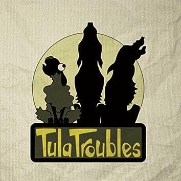 Tula Troubles