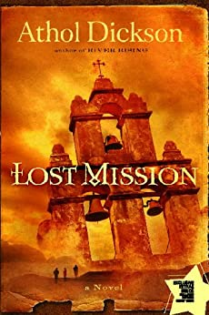 Lost Mission: A Novel by [Athol Dickson]
