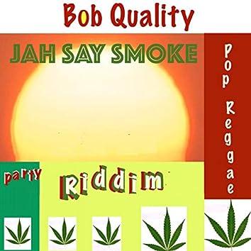 Jah Say Smoke