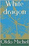 White dragon (English Edition)