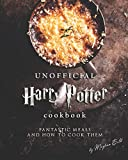 unofficial harry potter cookbook: fantastic meals and how to cook them