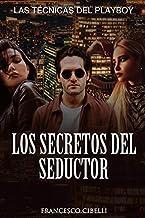 Los secretos del seductor: Las técnicas del playboy