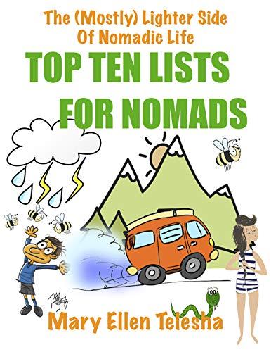 TOP TEN LISTS FOR NOMADS: THE (MOSTLY) LIGHTER SIDE OF NOMADIC LIFE