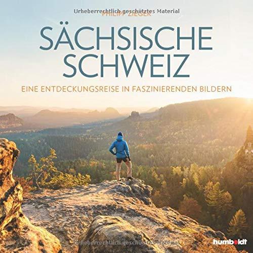 Sächsische Schweiz: Eine Entdeckungsreise in faszinierenden Bildern