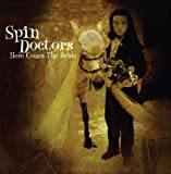 Songtexte von Spin Doctors - Here Comes the Bride