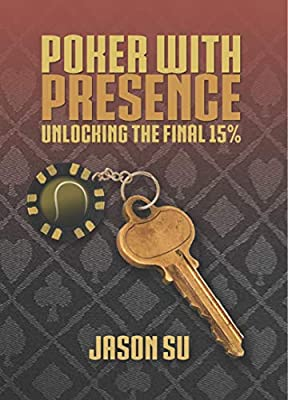 Poker with Presence: Unlocking the Final 15%