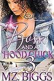 A Boss And A Hood Chick 3: An Urban Romance:...