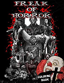 Freak Of Horror Coloring Book  100 pages Relaxation Color Freak of Horror Coloring Books for Adults