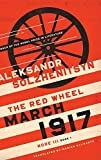 Image of March 1917: The Red Wheel, Node III, Book 1 (The Center for Ethics and Culture Solzhenitsyn Series)