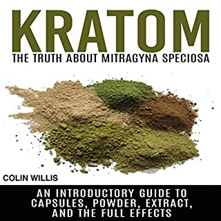 Kratom: The Truth About Mitragyna Speciosa cover art