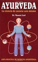 Ayurveda: La ciencia de curarse uno mismo  (Spanish Edition