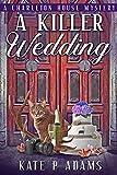 A Killer Wedding: A Charleton House Mystery (The Charleton House Mysteries Book 2)