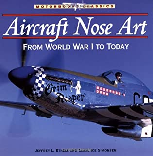 Aircraft Nose Art: From World War I to Today (Motorbooks Classics)
