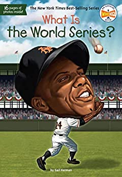 What Is the World Series? (What Was?) by [Gail Herman, Who HQ, David Grayson Kenyon]