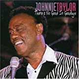 Songtexte von Johnnie Taylor - There's No Good In Goodbye