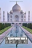 Reisetagebuch: Reisetagebuch zum Ausfüllen und Ankreuzen für eine Reise nach Indien / Über 100 Seiten für bis zu 45 Urlaubstage/ Notizbuch, Tagebuch für die Ferien / inkl. Packliste