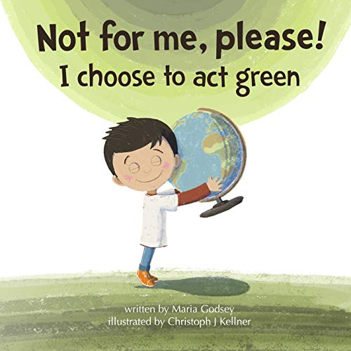 Not for me, please!: I choose to act green (Paperback)