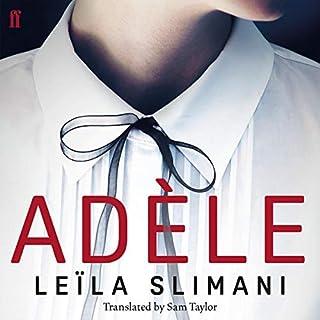 Adele                   De :                                                                                                                                 Leïla Slimani                               Lu par :                                                                                                                                 Finty Williams                      Durée : 5 h et 17 min     Pas de notations     Global 0,0