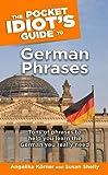 The Pocket Idiot's Guide to German Phrases - Angelika Koerner