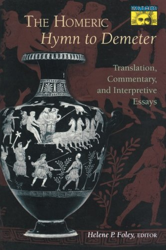 The Homeric Hymn to Demeter: Translation, Commentary, and Interpretative Essays