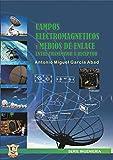 Campos electromagnéticos y medios de enlace entre receptor y transmisor: Educación por...