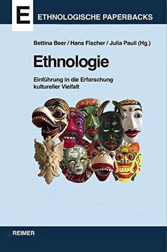 Ethnologie: Einführung in die Erforschung kultureller Vielfalt