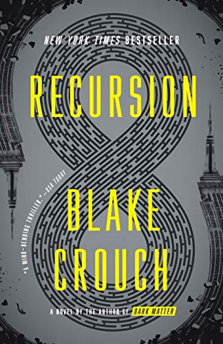 Compare Textbook Prices for Recursion: A Novel Reprint Edition ISBN 9781524759797 by Crouch, Blake