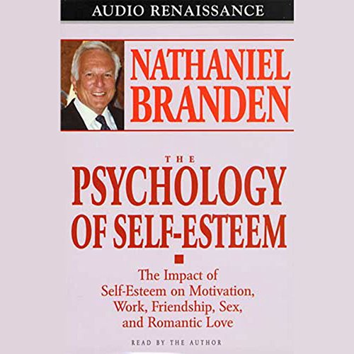 The Psychology of Self-Esteem audiobook cover art