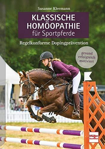 Klassische Homöopathie für Sportpferde: Regelkonforme Dopingprävention