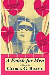 A Fetish for Men by Gloria G. Brame (2015-02-04) Paperback