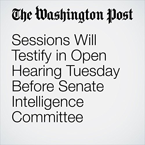 Sessions Will Testify in Open Hearing Tuesday Before Senate Intelligence Committee copertina