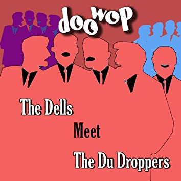 The Dells Meet the Du Droppers Doo Wop