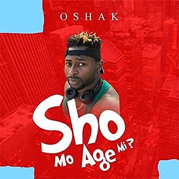 Sho Mo Age Mi Ni?