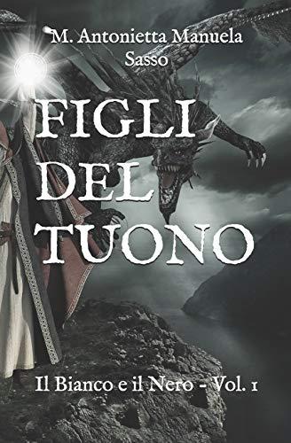 FIGLI DEL TUONO: Il Bianco e il Nero - Vol. 1