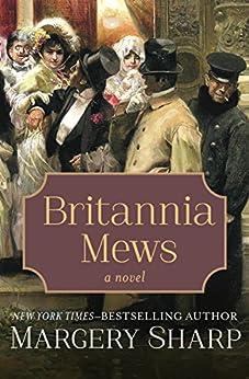 Britannia Mews: A Novel by [Margery Sharp]
