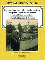 H. Wieniawski, Scherzo-Tarantelle Complete Violin & Piano Score: Otakar Sevcik Op. 16: Critical Urtext Violin Part: Analytical Studies & Exercises