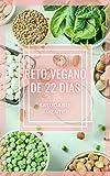 RETO VEGANO DE 22 DÍAS: ¡Fantástica guía de comida vegetariana! ¡Un reto de 22 días para una vida saludable! (RECETAS VEGANAS nº 2)