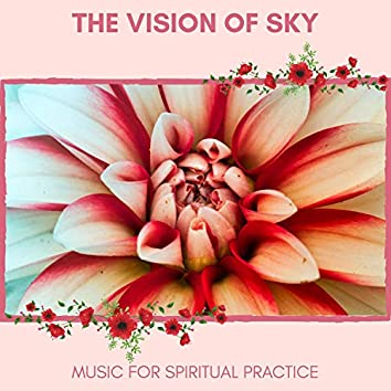 The Vision Of Sky - Music For Spiritual Practice