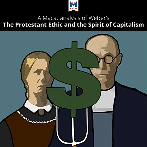 A Macat Analysis of Max Weber's The Protestant Ethic and the Spirit of Capitalism audiobook cover art