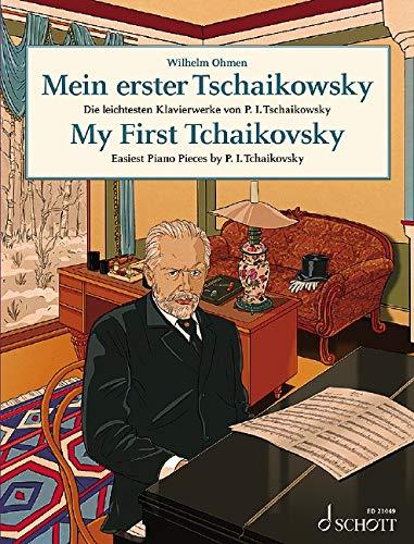 Mein erster Tschaikowsky: Die leichtesten Klavierwerke von P. I. Tschaikowsky. Klavier. (Easy Composer Series)