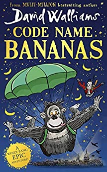Code Name Bananas: The hilarious and epic new children's book from multi-million bestselling author David Walliams in 2020 by [David Walliams, Tony Ross]