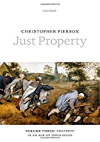 Just Property: Property in an Age of Ideologies
