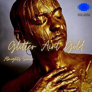 Glitter Ain't Gold (feat. Sonoxo)