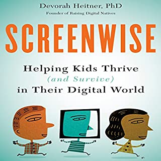 Screenwise     Helping Kids Thrive (and Survive) in Their Digital World              By:                                                                                                                                 Devorah Heitner PhD                               Narrated by:                                                                                                                                 Karen Saltus                      Length: 6 hrs and 30 mins     14 ratings     Overall 4.3