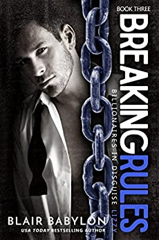 Breaking Rules: Billionaires in Disguise: Lizzy #3 by [Blair Babylon]