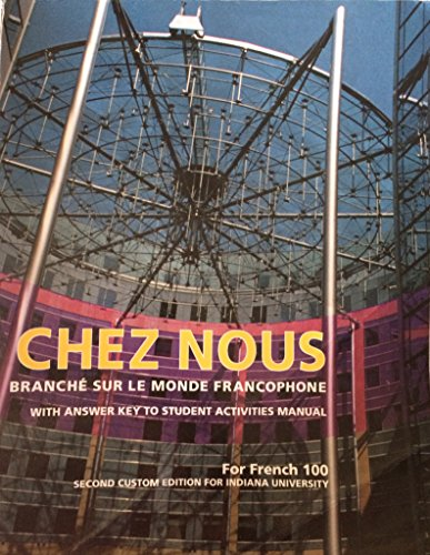 Chez Nous, with Answer Key to Student Activities Manual, French 100, 2nd Custom Edition for Indiana University